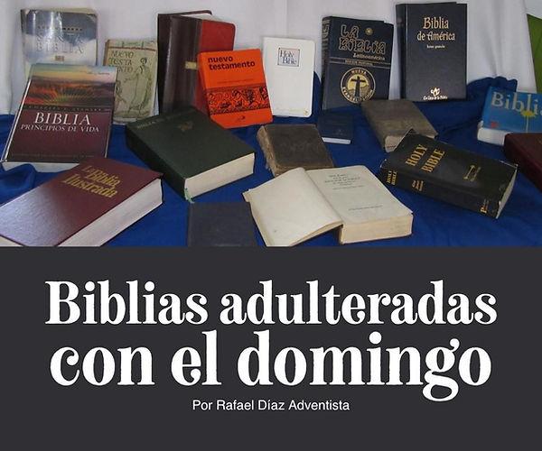 Biblias adulteradas con el domingo. Rafa