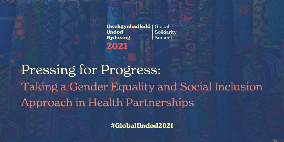 Pressing for Progress: Taking a GESI Approach in Health Partnerships   #GlobalUndod2021