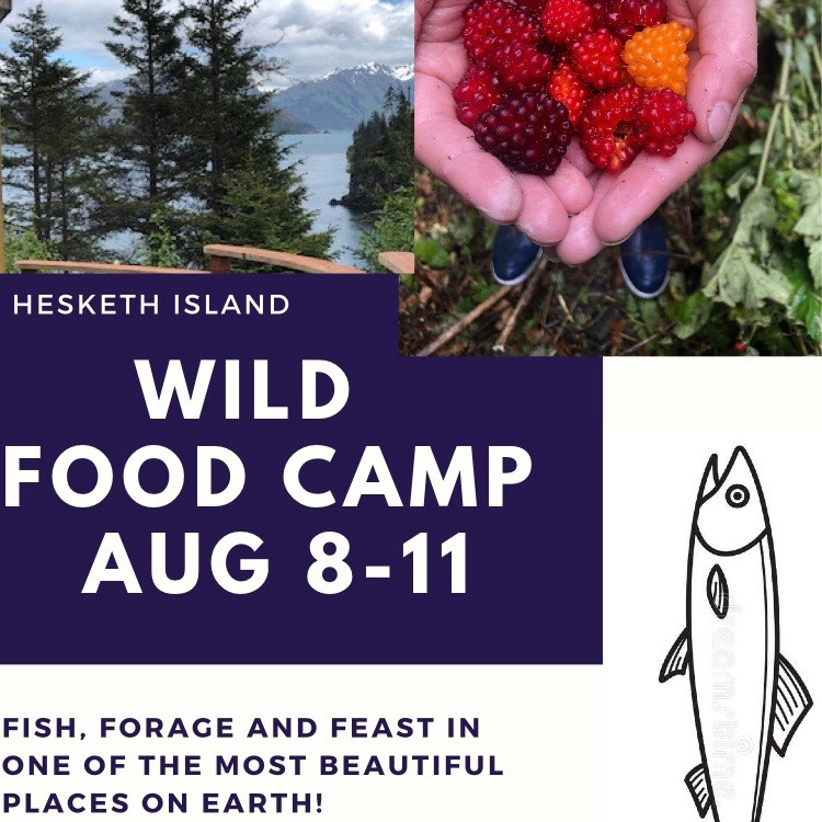 Alaska! Wild Food Camp  (SOLD OUT)