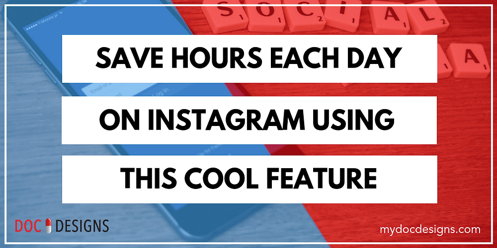 Save Hours Each Day on Instagram Using This Cool Feature