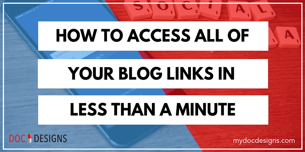 How to Access All of Your Blog Links in Less Than a Minute