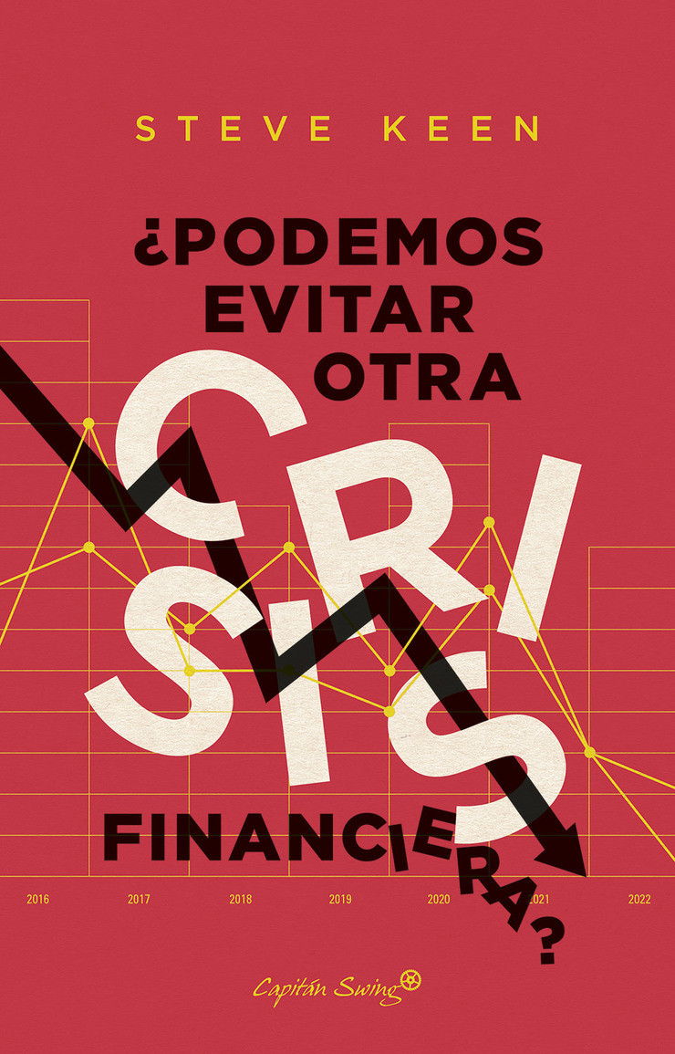 Portada de ¿Podemos evitar otra crisis financiera? de Steve Keen por Capitan Swing