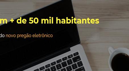 Municípios com mais de 50.000 (cinquenta mil) habitantes terão novas regras para pregão eletrônico