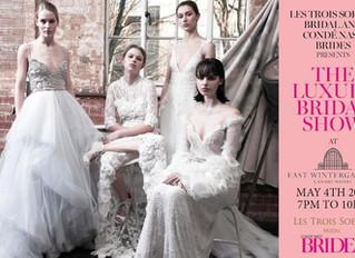 Luxury Bridal Show with Les Trois Soeurs Bridal and Condé Nast Brides Magazine