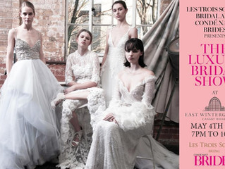 Luxury Bridal Show with Les Trois Soeurs Bridal and Condé Nast Brides Magazine