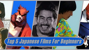 THE 5 BEST JAPANESE FILMS FOR BEGINNERS