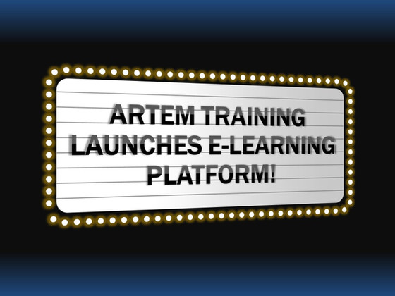 ARTEM TRAINING LAUNCHES E-LEARNING PLATFORM!