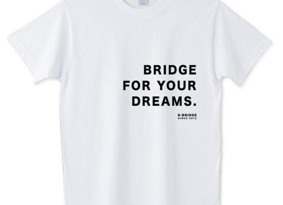BRIDGE FOR YOUR DREAMS.