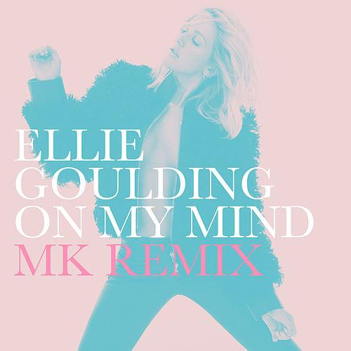 Ellie Goulding - On My Mind (MK Remix)