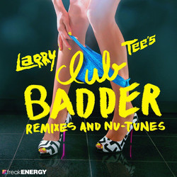 1296920238_00-larry_tee_-_club_badder_remixes_and_nu-tunes