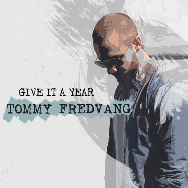 T. Fredvang - Give It a Year