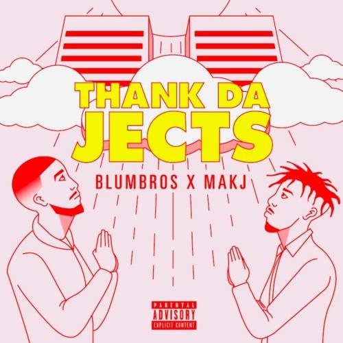 Blum Bros x MAKJ - Thank Da Jects