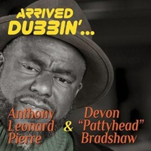 Anthony Leonard Pierre - Arrived Dubbin' (2014)