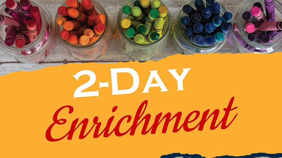 Preschool - 2 Day Enrichment