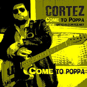 Cortez - come to poppa new social DEF.jp