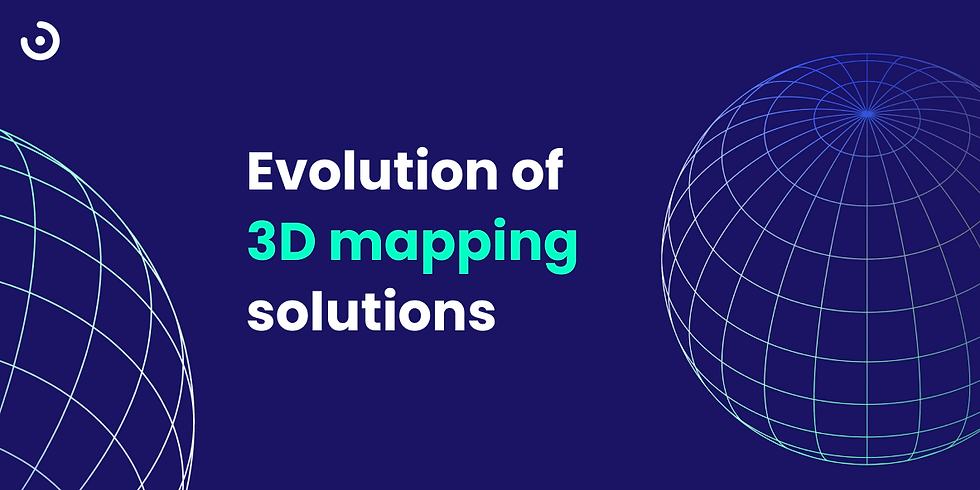 Evolution of 3D mapping solutions