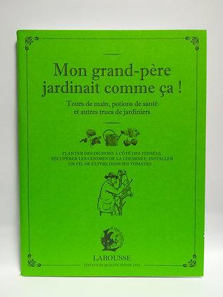 MON GRAND-PÈRE JARDINAIT COMME ÇA !
