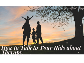 How to Talk to Your Kids about Therapy
