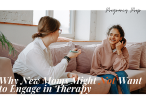 Why New Moms Might Not Want to Engage in Therapy