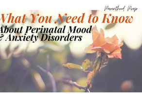 Prepared for Anything? What You Need to Know About Perinatal Mood & Anxiety Disorders