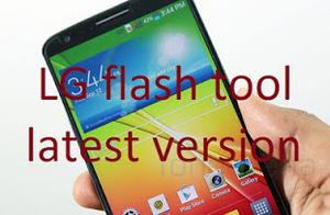 How To Download LG Flash Tool 2018