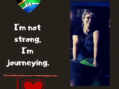 "I am not ""Strong"" I am Journeying"