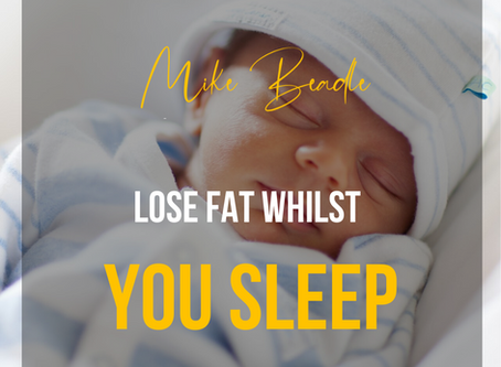 Lose Fat Whilst You Sleep