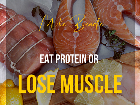 Eat Protein or Lose Muscle