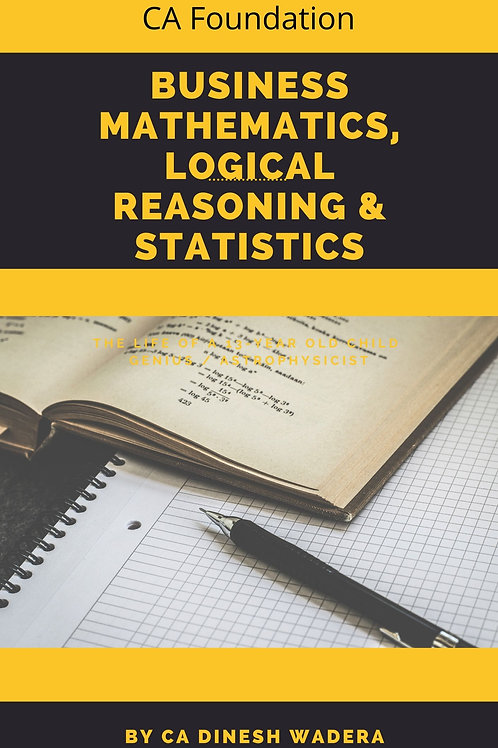 Business Mathematics, Logical Reasoning & Statistics