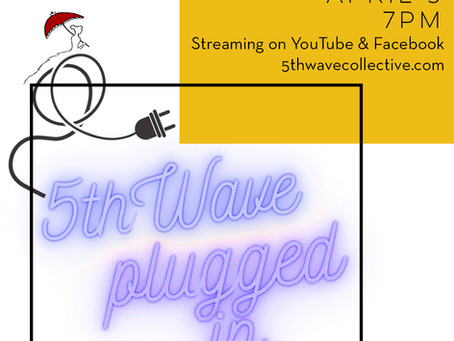 """Program Notes for """"5th Wave Plugged In"""" – April 3, 2021"""