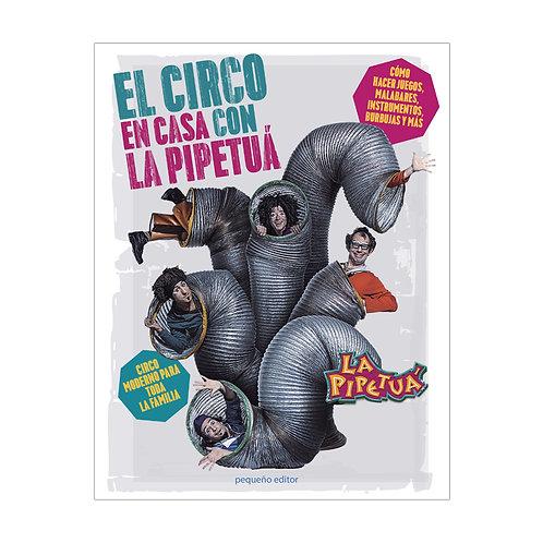 El circo en casa con La Pipetuá