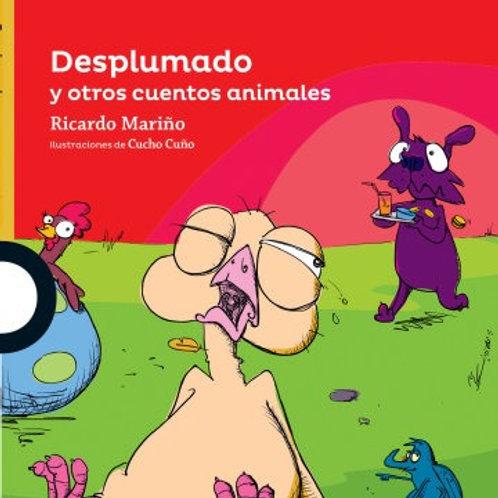 Desplumado y otros cuentos de animales