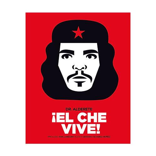 ¡El Che vive!