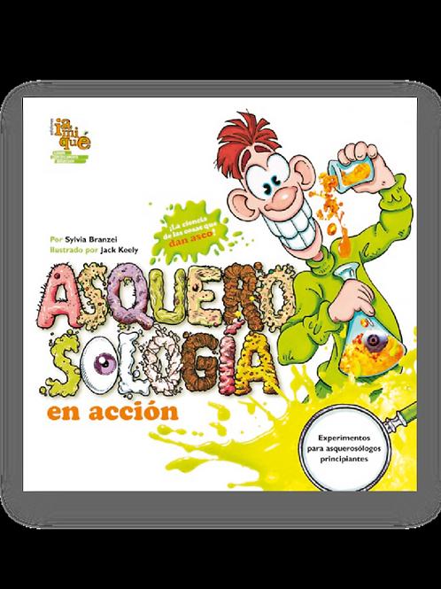 Asquerosología en acción