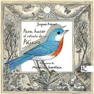 Para hacer el retrato de un pájaro NUEVA EDICIÓN