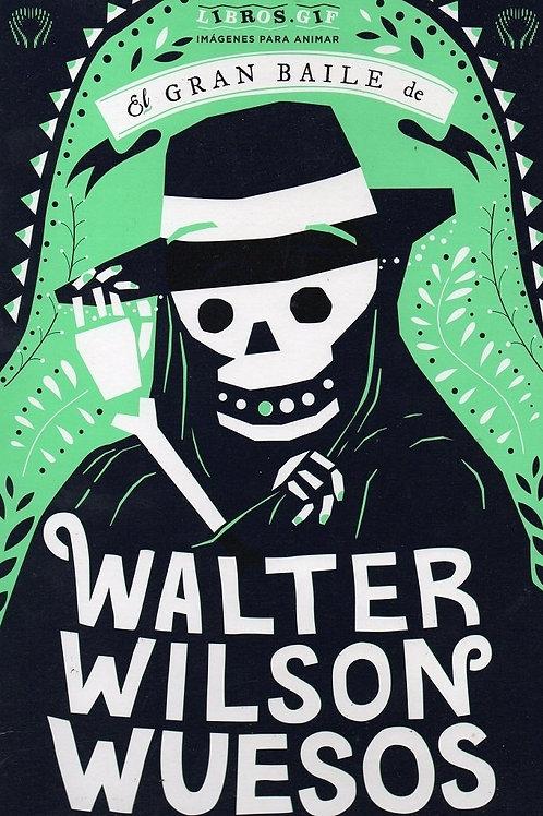 El gran baile de Walter Wilson Wuesos