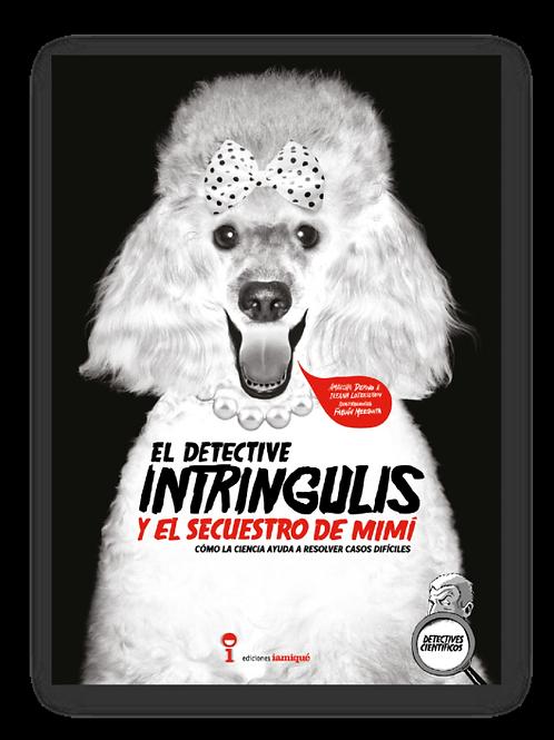 El detective Intringulis y el secuestro de Mimi