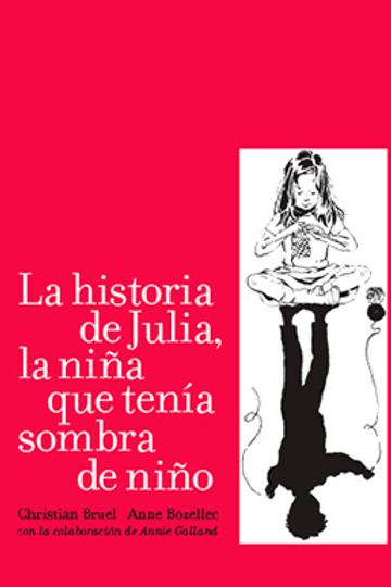La historia de Julia, la niña que tenía sombra de niño