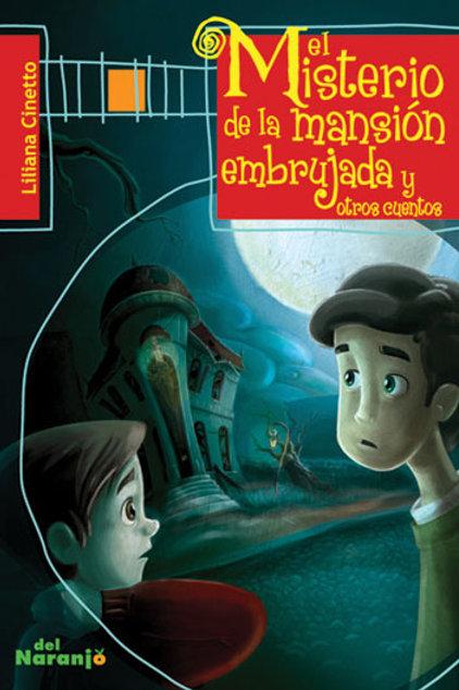 El misterio de la mansión embrujada y otros cuentos