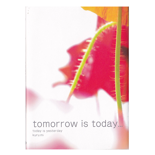 tomorrow is today...