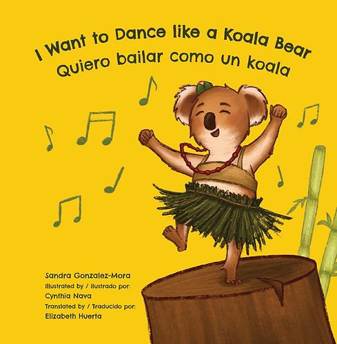 I Want to Dance like a Koala Bear   Quiero bailar como un koala