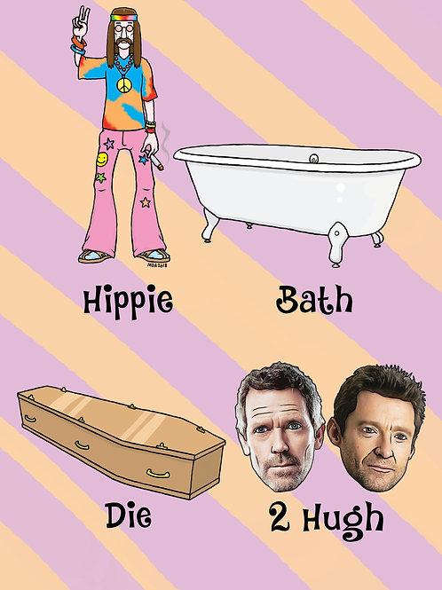 'Hippie Bath Die 2 Hugh' Birthday card