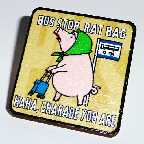 Pink Floyd - 'Pigs ( Three Different Ones )' - Bus Stop Rat Bag pin-badge