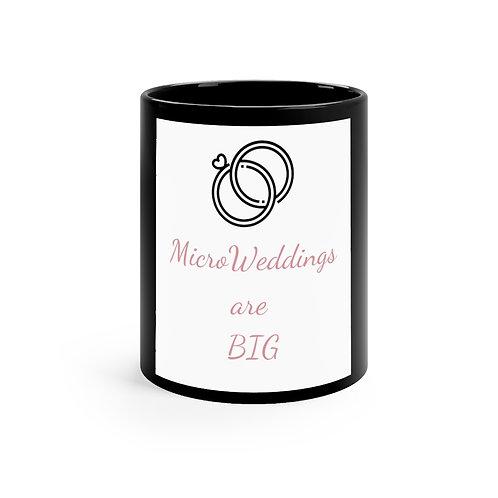 Micro Weddings are BIG Black mug 11oz