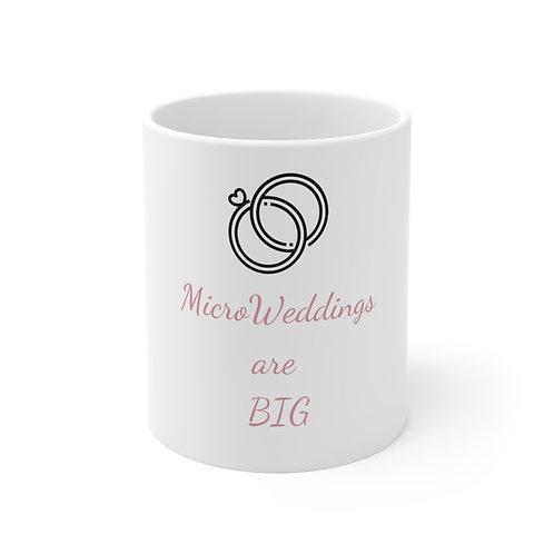 Micro Weddings are BIG Ceramic Mug 11oz