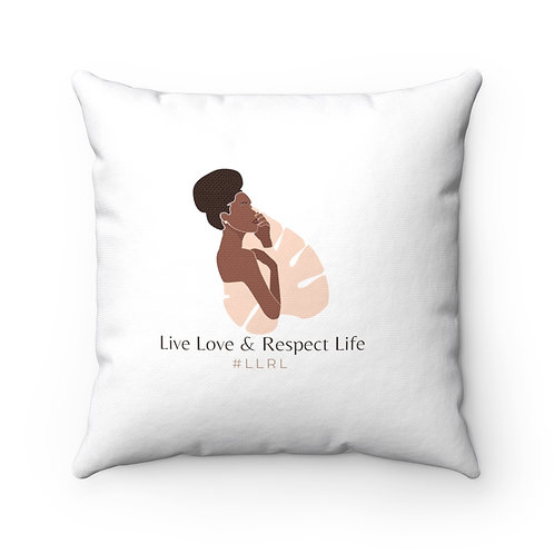 Live Love and Respect Life Square Pillow