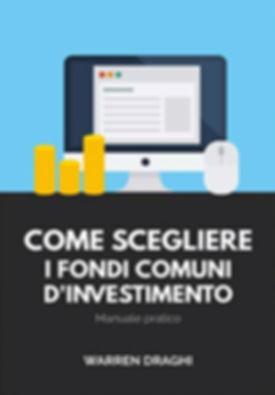 Come scegliere i fondi comuni d'investim