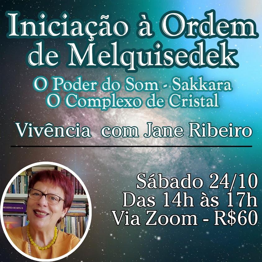 Iniciação à Ordem de Melquisedek - O Poder do Som -Sakkara por Jane Ribeiro