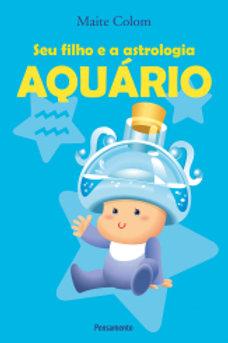 AQUÁRIO - Seu Filho e a Astrologia