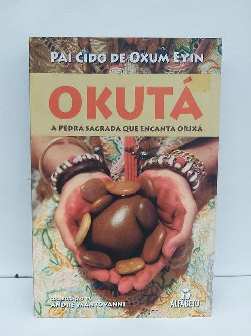 Okutá — A Pedra Encantadora Orixá — Pai Cido de Oxum Eyin